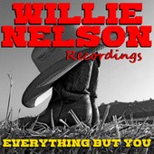 Everything But You Willie Nelson Recordings de Willie Nelson