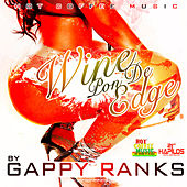 Wine Pon De Edge by Gappy Ranks