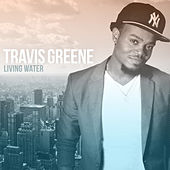 Living Water by Travis Greene