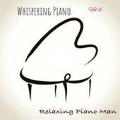 Whispering Piano, Vol. 6 by Relaxing Piano Man