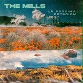 La Proxima Estacion de The Mills