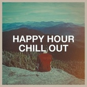 Happy Hour Chill Out von Ibiza Chill Out