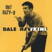 Oh! Suzy-Q by Dale Hawkins
