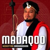 Madaqoo by Keekiyyaa Badhaadhaa
