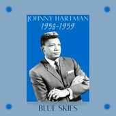 Blue Skies (1958-1959) fra Johnny Hartman