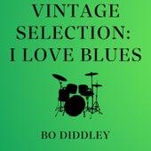 Vintage Selection: I Love Blues (2021 Remastered) de Bo Diddley