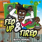 Fed up & Tired by Busy Signal