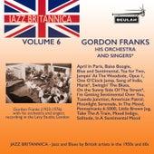 Jazz Britannica, Vol. 6 : Gordon Franks by Gordon Franks with Gordon Franks Orchestra