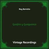 Guajira Y Guaguanco (Hq Remastered) von Ray Barretto