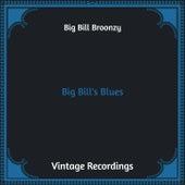 Big Bill's Blues (Hq Remastered) by Big Bill Broonzy
