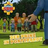 Folge 137: Der Prinz in Pontypandy von Feuerwehrmann Sam