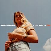 If You Were on Fire de Mathilda Homer