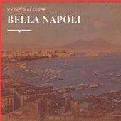 Bella Napoli - Un Tuffo Al Cuore by Various Artists
