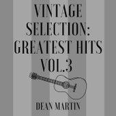 Vintage Selection: Greatest Hits, Vol. 3 (2021 Remastered) de Dean Martin