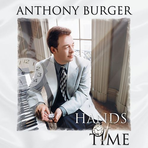 Hands of Time by Anthony Burger
