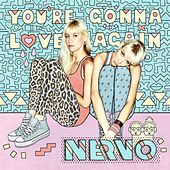 You're Gonna Love Again by Nervo