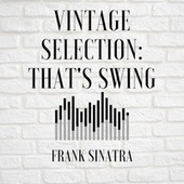 Vintage Selection: That's Swing (2021 Remastered) by Frank Sinatra