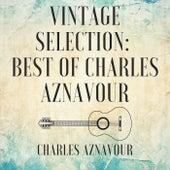 Vintage Selection: Best of Charles Aznavour (2021 Remastered) de Charles Aznavour