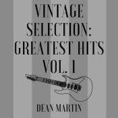 Vintage Selection: Greatest Hits, Vol. 1 (2021 Remastered) de Dean Martin