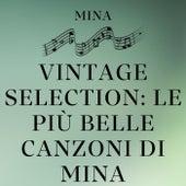 Vintage Selection: Le Più Belle Canzoni Di Mina (2021 Remastered) von Mina