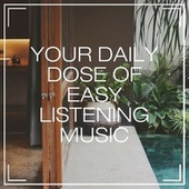 Your Daily Dose of Easy Listening Music by Various Artists