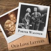 Old Love Letters by Porter Wagoner