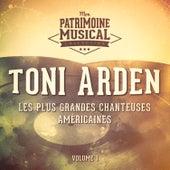 Les plus grandes chanteuses américaines : Toni Arden, Vol. 1 by Toni Arden