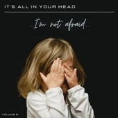 It's All in Your Head, Vol. 6: I'm Not Afraid by Various Artists