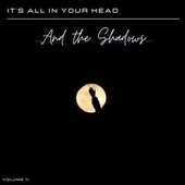 It's All in Your Head, Vol. 4: and the Shadows by Various Artists