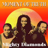 Moment of Truth (Remastered) by The Mighty Diamonds