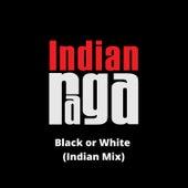Black or White (Indian Mix) fra Indianraga