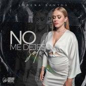 No Me Dejes Solo de Lorena Santos