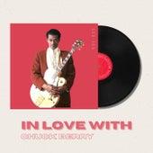In Love With Chuck Berry - 50s, 60s van Chuck Berry