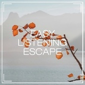 Easy Listening Escape by Various Artists