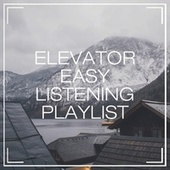Elevator Easy Listening Playlist by Various Artists