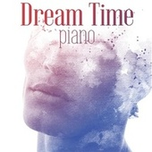 Dream Time Piano von Various Artists