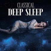 Classical Deep Sleep by Various Artists