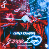 Sweet Love by Chris Tsuanna