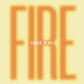 Fire by Calee Reed
