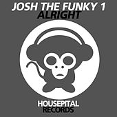 Alright by Josh The Funky 1
