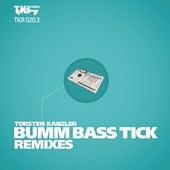 Bumm Bass Tick Remixes (Part 3) by Torsten Kanzler