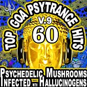60 Top Goa Psytrance Hits V.9 (Best of Goa, Psy, Electro, Trance, Techno, Dubstep, Anthems) by Various Artists