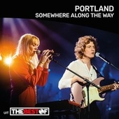 Somewhere Along The Way (Live at 'The Best Of' recorded at AB) by Portland