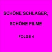 Schöne Schlager, schöne Filme Folge 4 de Various Artists