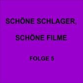 Schöne Schlager, schöne Filme Folge 5 de Various Artists
