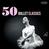 50 Ballets Classics von Various Artists