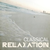 Classical Relaxation by Various Artists