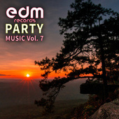 Edm Records Party Music, Vol. 7 by Various Artists