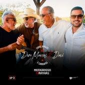 Entre Amigos e Garrafas, EP 3 by Dom Marcos e Davi