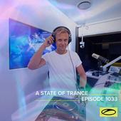 ASOT 1033 - A State Of Trance Episode 1033 von Armin Van Buuren